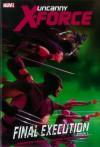 Uncanny X-Force: Final Execution - Book 1 - Rick Remender