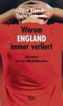 Warum England immer verliert: Und andere kuriose Fußballphänomene - Simon Kuper;Stefan Szymanski