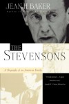 The Stevensons: A Biography of an American Family - Jean H. Baker