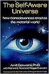 The Self-Aware Universe: How Consciousness Creates the Material World - Amit Goswami,  With Maggie Goswami,  Foreword by Fred Alan Wolf