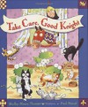 Take Care, Good Knight - Shelley Moore Thomas, Paul Meisel