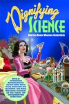 Dignifying Science: Stories About Women Scientists - Jim Ottaviani;Donna Barr;Mary Fleener;Ramona Fradon