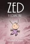 Zed: A Cosmic Tale - Michel Gagné