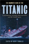 The Mammoth Book of the Titanic: Contemporary Accounts from Survivors and the World's Press - Geoff Tibballs
