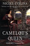 Camelot's Queen: Guinevere's Tale Book 2 - Nicole Evelina