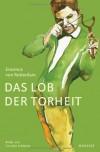 Das Lob der Torheit: Illustrierte Prachtausgabe im gestalteten Schuber - Bilder von Cornelia Schleime - Erasmus von Rotterdam, Kurt Steinmann