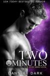 Two Minutes (Seven) - Dannika Dark