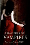 Chasseurs de vampires (Les chroniques des Gardella, #1) - Colleen Gleason