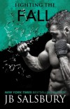 Fighting the Fall  (The Fighting Series) (Volume 4) - JB Salsbury