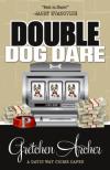 Double Dog Dare - Gretchen Archer