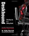 Deskbound: Standing Up to a Sitting World - Juliet Starrett, Kelly Starrett, Glen Cordoza
