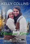 One Hundred Christmas Kisses (An Aspen Cove Romance Book 6) - Kelly Collins