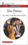 The Man to Be Reckoned With (Harlequin LP Presents) - Tara Pammi