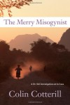 The Merry Misogynist: A Dr. Siri Investigation Set in Laos (Dr. Siri Paiboun) - Colin Cotterill