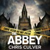 The Abbey: Detective Ash Rashid, Book 1 - Chris Culver, John Chancer, Hachette Audio UK