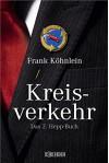 Kreisverkehr: Das 2. Hepp-Buch (Hepp-Roman) - Frank Köhnlein