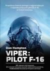 Viper. Pilot F-16 - Dan Hampton