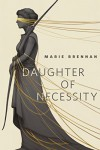 Daughter of Necessity: A Tor.Com Original - Marie Brennan