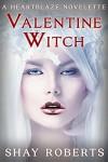 Valentine Witch - Shay Roberts