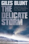 The Delicate Storm - Giles Blunt