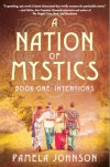 A Nation of Mystics - Book One: Intentions - Pamela Johnson