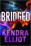 Bridged - Kendra Elliot