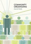 Community Organizing (Social Movements) - David S. Walls