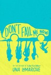 Don't Fail Me Now - Una LaMarche