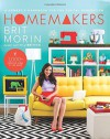 Homemakers: A Domestic Handbook for the Digital Generation - Brit Morin