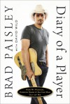 Diary of a Player: How My Musical Heroes Made a Guitar Man Out of Me - Brad Paisley, David Wild
