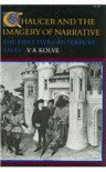 Chaucer and the Imagery of Narrative: The First Five Canterbury Tales - V. Kolve
