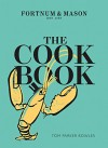 The Cook Book: Fortnum and Mason - Tom Parker Bowles