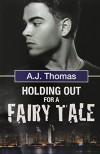 Holding Out for a Fairy Tale - A. J. Thomas
