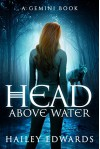 Head Above Water (Gemini: A Black Dog Series Book 2) - Hailey Edwards