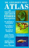 Dr Axelrods Mini Atlas of Freshwater Aquarium Fishes (Dr. Axelrod's Atlas of Freshwater Aquarium Fishes) - Herbert R. Axelrod