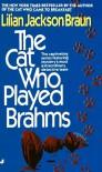 The Cat Who Played Brahms - Lilian Jackson Braun