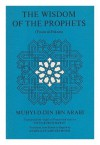 Wisdom of the Prophets - ابن عربي, Ibn Arabi, Titus Burckhardt, Angela Culme-Seymour