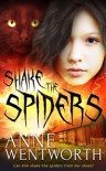 Shake The Spiders -  Anne Wentworth