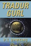 Tradur Gurl: The Sandy Allen Trilogy Series - P.T. Dawkins