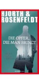 Die Opfer, die man bringt: Ein Fall für Sebastian Bergman - Hans Rosenfeldt, Michael Hjorth