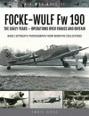 Focke-Wulf Fw 190: The Early Years - Operations in the West - Chris Goss
