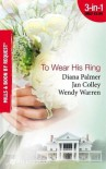 To Wear His Ring: Circle of Gold / Trophy Wives / Dakota Bride - Wendy Warren, Jan Colley, Diana Palmer