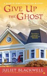 Give Up the Ghost - Juliet Blackwell