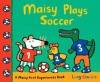 Maisy Plays Soccer - Lucy Cousins