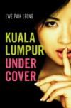 Kuala Lumpur Under Cover - Ewe Paik Leong