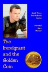 The Immigrant and the Golden Coin (The McBride Series, Book Three) - Dorothy May Mercer
