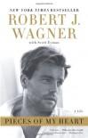 Pieces of My Heart: A Life - Scott Eyman;Robert J. Wagner