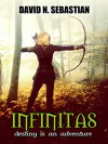 Infinitas (Destiny is an Adventure Book 1) - David N. Sebastian