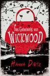 Das Geheimnis von Wickwood - Hanna Dietz