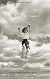 Hold Still: A Memoir with Photographs - Sally Mann